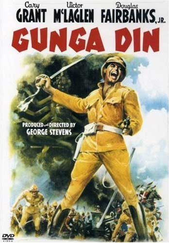 Gunga Din, Kipling's poem became in 1939 a movie featuring Cary Grant and Douglas Fairbanks Jr