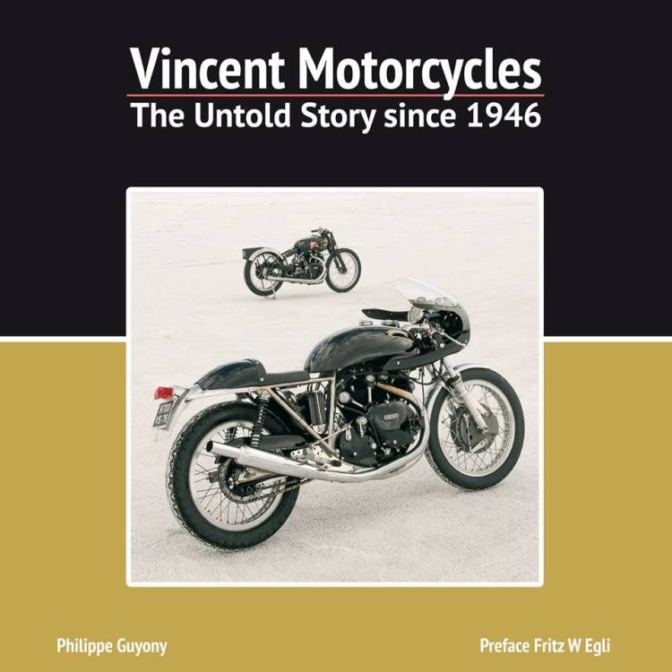 Vincent Motorcycles - The Untold Story since 1946. Published by Veloce Publishing (UK)